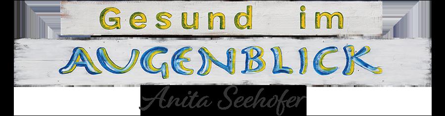 Gesund im AUGENBLICK - Anita Seehofer KG-Logo